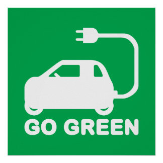 Go Green ~ Drive Electric Cars Poster