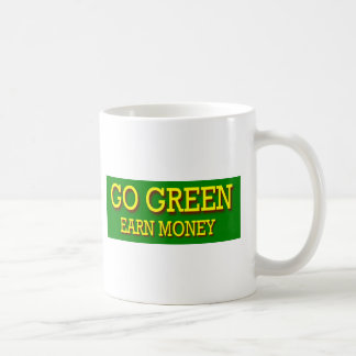 GO GREEN EARN MONEY COFFEE MUG