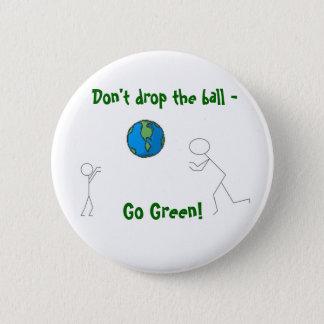 go green earth, Don't drop the ball - , Go Green! Button