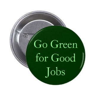 Go Green for Good Jobs Pins
