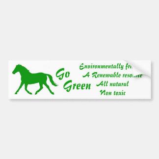 Go green, horse. all natural, non toxic bumper sticker