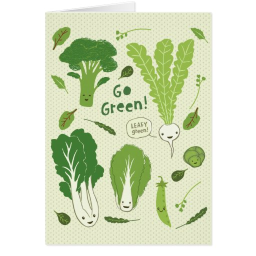 Go Green! (Leafy Green!) Healthy Garden Veggies Greeting Cards