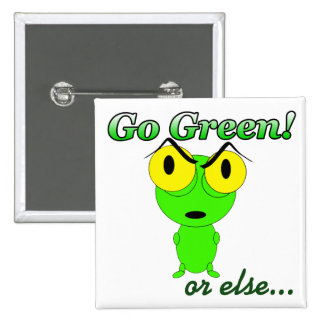Go Green or Else Button