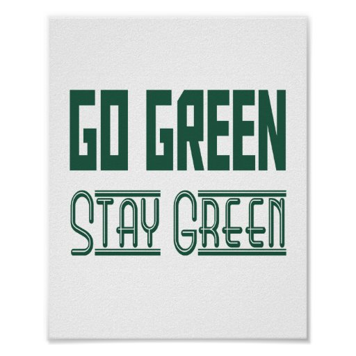 Go Green Poster (standard picture frame size) : Zazzle