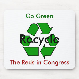 Go Green - Recycle the Reds in Congress Mouse Pad