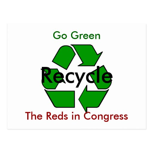 Go Green - Recycle the Reds in Congress Postcards