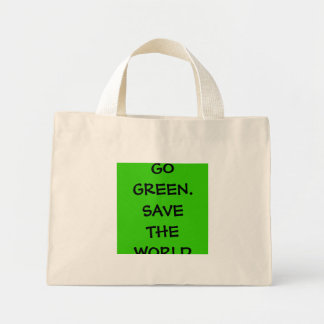 GO  GREEN.  SAVE  THE  WORLD MINI TOTE BAG