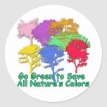 Go Green to Save All Nature's Colors Classic Round Sticker