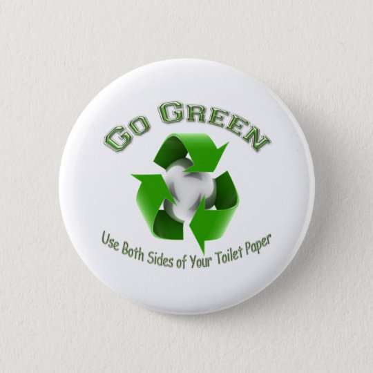 Go Green-Use both sides..... Pinback Button