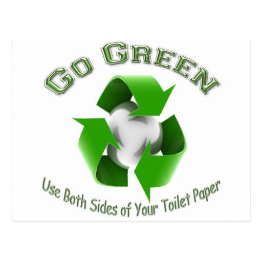 Go Green-Use both sides..... Postcard