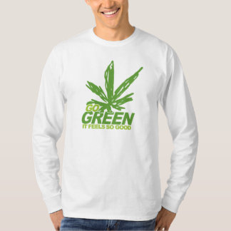 Go Green Weed T Shirt