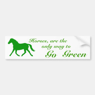 Go Green with a horse Bumper Sticker