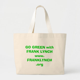 GO GREEN with FRANK LYNCH Large Tote Bag
