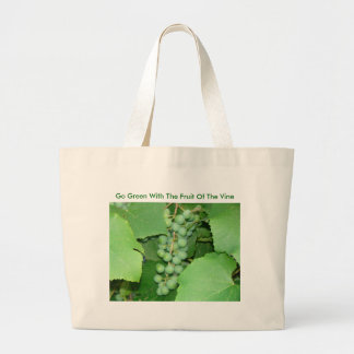 Go Green With The Fruit Of The Vine Large Tote Bag