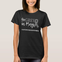 Go Grey In May Brain Tumor Cancer Grey Matters T-Shirt