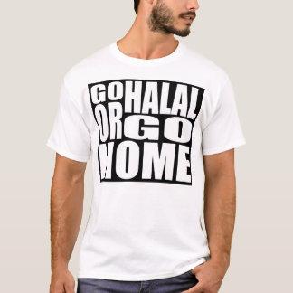 GO HALAL OR GO HOME T-Shirt