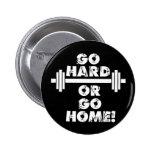 Go Hard or Go Home 2 Inch Round Button