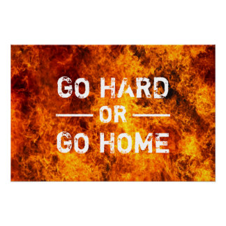 Go Hard or Go Home Gym Workout Poster