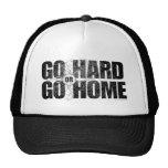Go Hard or Go Home Hat