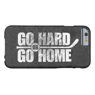 Go Hard or Go Home (Hockey) Barely There iPhone 6 Case