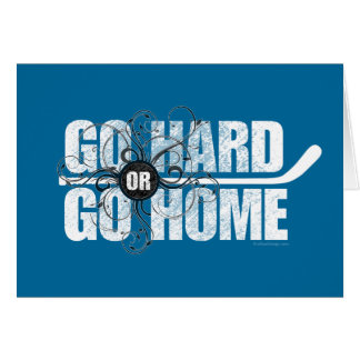 Go Hard or Go Home (Hockey) Card