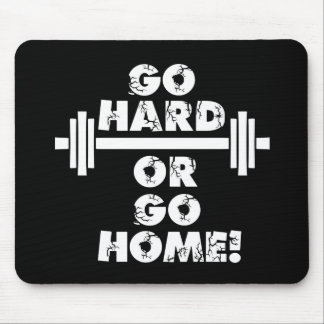 Go Hard or Go Home Mouse Pad