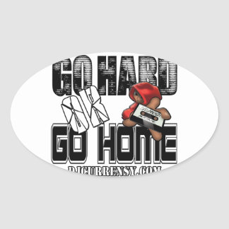 GO HARD or GO HOME Oval Sticker