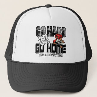 GO HARD or GO HOME Trucker Hat