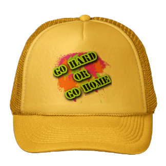 Go Hard or Go Home Tshirts Trucker Hat