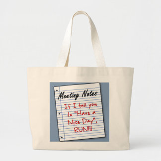 Go have a nice day somewhere else large tote bag