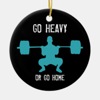Go Heavy Or Go Home - Weight Lifting Christmas Tree Ornaments
