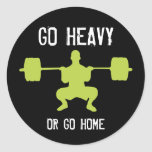 Go heavy or go home - Weight Lifting Round Sticker