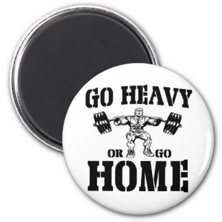 Go Heavy Or Go Home Weightlifting 2 Inch Round Magnet