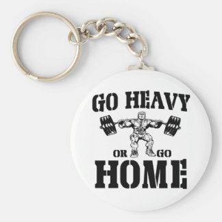 Go Heavy Or Go Home Weightlifting Key Chains