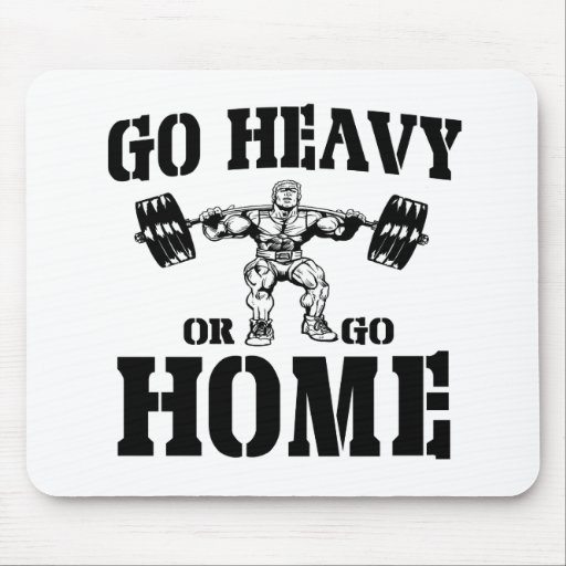 Go Heavy Or Go Home Weightlifting Mousepads