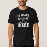 Go Heavy Or Go Home Weightlifting Tees