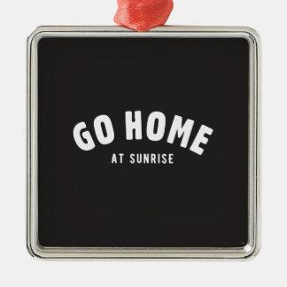Go home at sunrise square metal christmas ornament