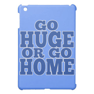 Go Huge or Go Home Blue Letters Case For The iPad Mini