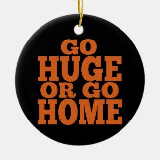 Go Huge or Go Home Orange Letters Ceramic Ornament