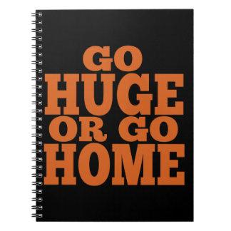 Go Huge or Go Home Orange Letters Spiral Notebooks