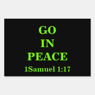 GO IN PEACE LAWN SIGN