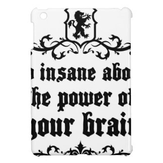 Go Insane About The Power Of Your Brain iPad Mini Case