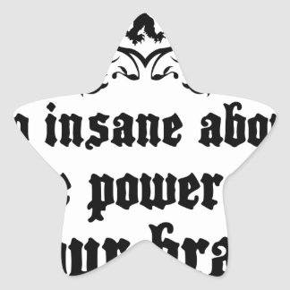 Go Insane About The Power Of Your Brain Star Sticker