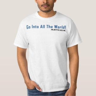 Go Into All The World! (Mens Basic) Shirt