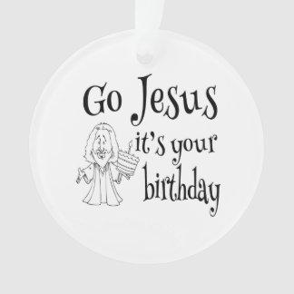 Go Jesus it's Your Birthday Ornament