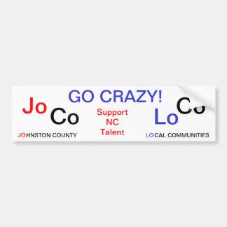 GO JoCo LoCo - Support NC Talent Car Bumper Sticker
