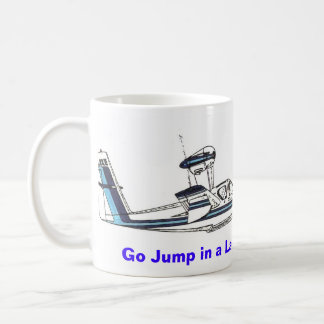 Go Jump in a Lake ! Coffee Mug