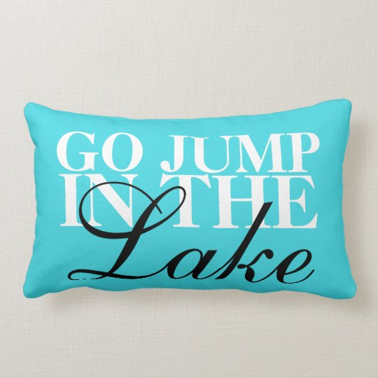 Go Jump In The Lake Lumbar Pillow