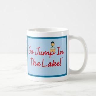 Go Jump In The Lake! mug