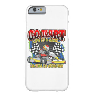 Go Kart Life Barely There iPhone 6 Case